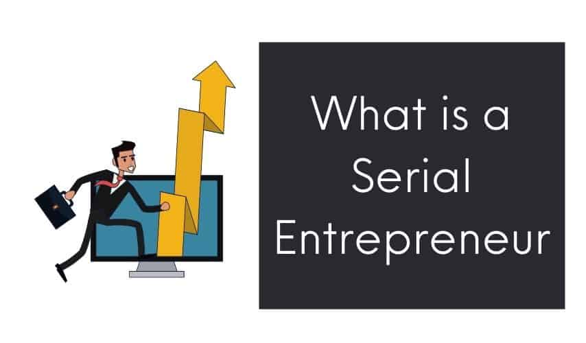 What is a serial entrepreneur