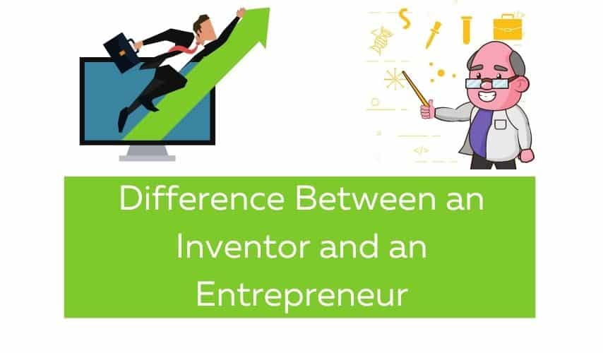 difference between an inventor and an entrepreneur