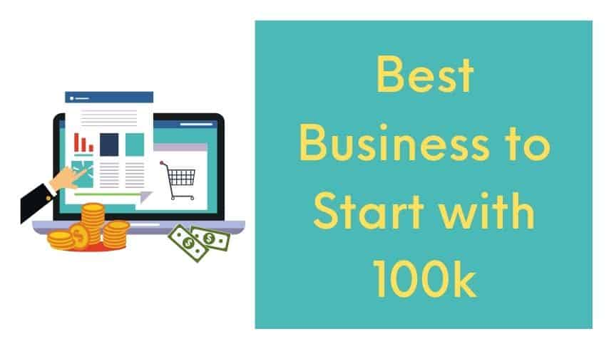 best business to start with 100k